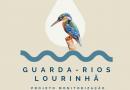 𝐆𝐮𝐚𝐫𝐝𝐚-𝐑𝐢𝐨𝐬 𝐋𝐨𝐮𝐫𝐢𝐧𝐡𝐚 | Projeto de Monitorização dos Rios